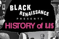 BLACK RENAISSANCE Presents: THE HISTORY OF US