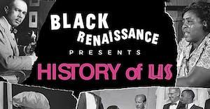 BLACK RENAISSANCE Presents: THE HISTORY OF US