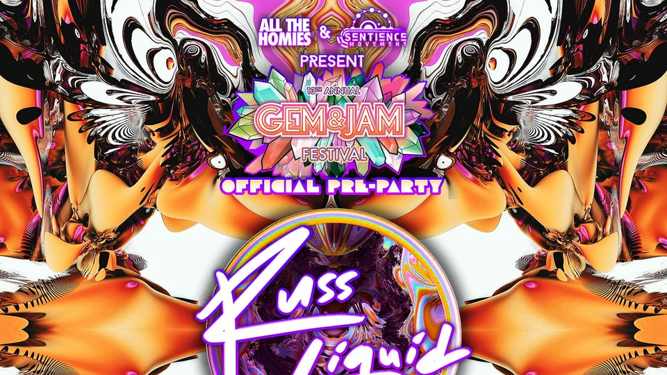Gem & Jam Pre-Party w/ Russ Liquid