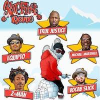 Slap Frost Revue feat. Z-Man, Equipto, Vocab Slick, True Justice, Michael M