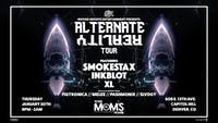 The Alternate Reality Tour w/ Smokestax, Inkblot, XL + More