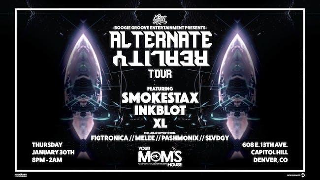 The Alternate Reality Tour w/ Smokestax, Inkblot, XL + More