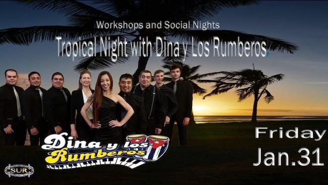 Tropical Night with Dina y Los Rumberos.