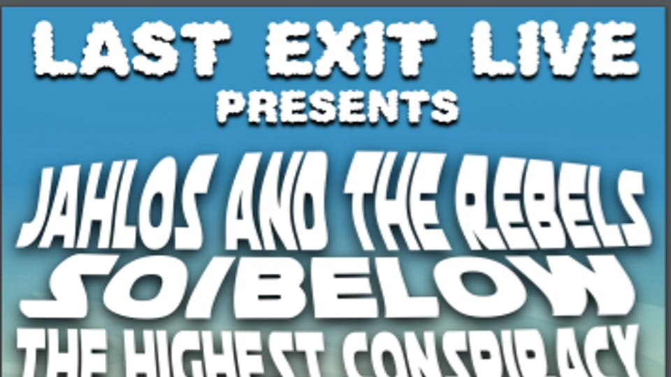 So/Below + Jahlos & The Rebels + Highest Consiracy + The New Current