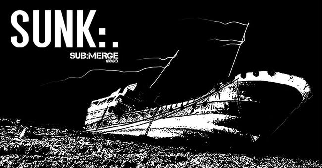 SUB:MERGE Presents: SUNK:. IX