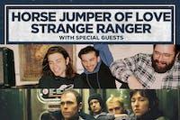 HORSE JUMPER OF LOVE / STRANGE RANGER