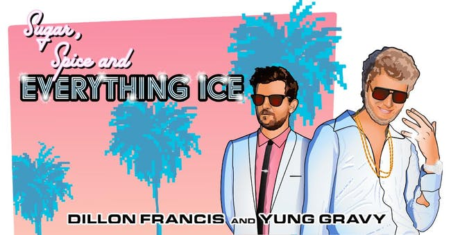 Dillon Francis x Yung Gravy: Sugar, Spice and Everything Ice Tour
