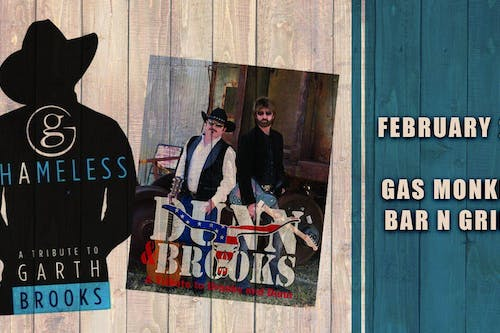 SHAMELESS (GARTH BROOKS TRIBUTE)+DUNN AND BROOKS(BROOKS AND DUNN TRIBUTE)