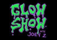 GLOW SHOW: Glow in the Dark Comedy Show with Joey Z