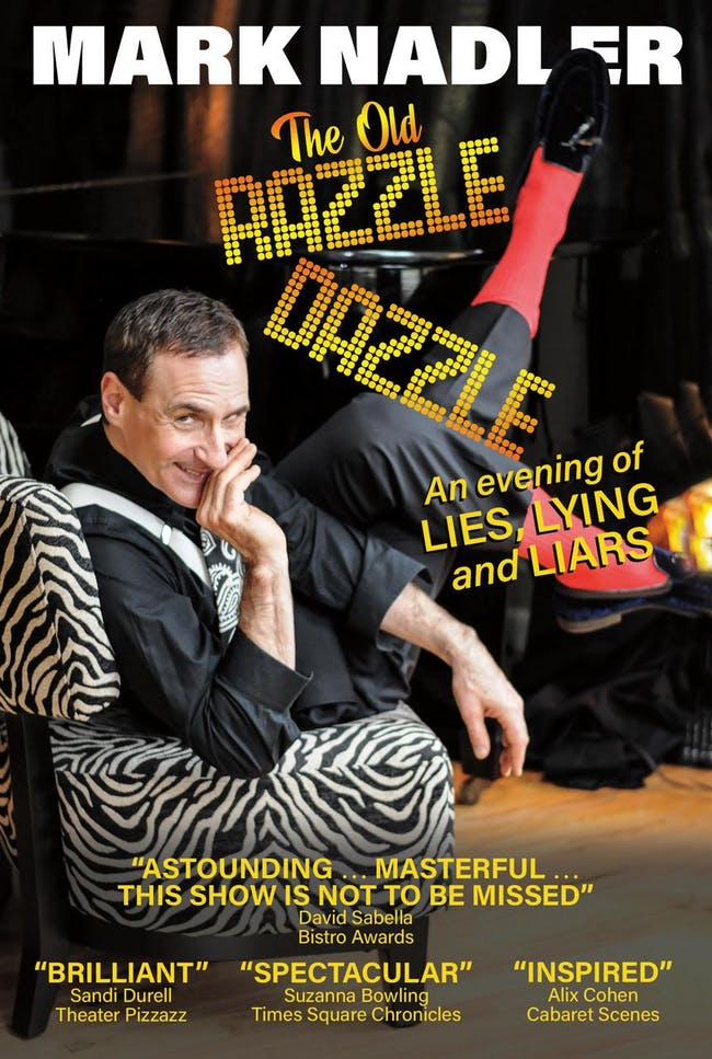 Mark Nadler - The Old Razzle Dazzle: an evening of Lies, Lying and Liars
