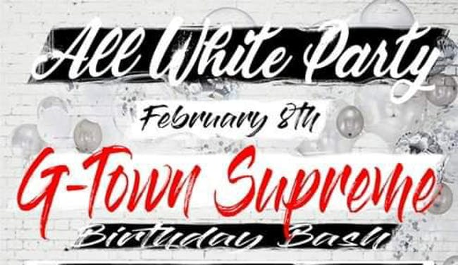G Town Supreme Bday Bash- All White Party