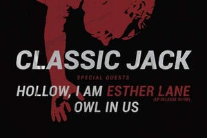 Classic Jack, Hollow I Am, Esther Lane (EP Release
