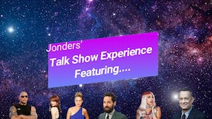 Jonders' Talk Show Experience Featuring...
