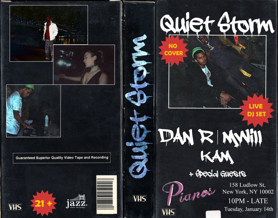 Quiet Storm: Dan R, M Will, Kam & special guests