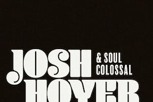 Josh Hoyer and Soul Colossal