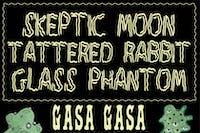 Glass Phantom, Tattered Rabbit, Skeptic Moon