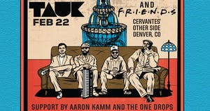 TAUK and Friends: Squad Tour 2020 w/ Aaron Kamm and The One Drops