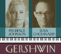 Gershwin! with Prudence Johnson and Dan Chouinard