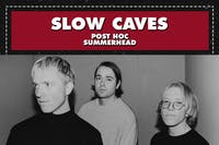 SLOW CAVES