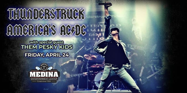 THUNDERSTRUCK AMERICA'S AC/DC TRIBUTE with guest Them Pesky Kids