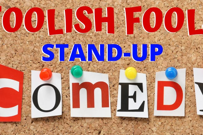 Foolish Fools Stand-Up Comedy Show