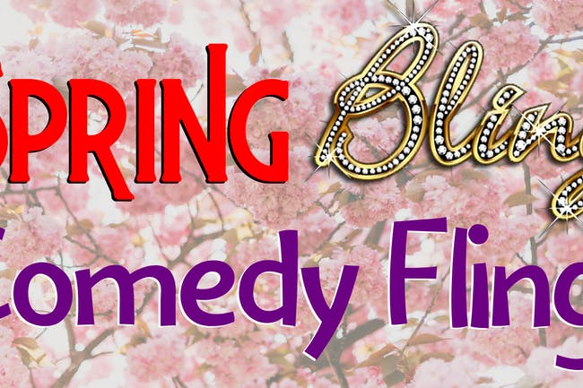 Spring Bling Comedy Fling! Stand-Up Comedy Show!