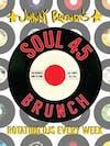 Soul 45 Saturday Brunch with DJ Robert Botto