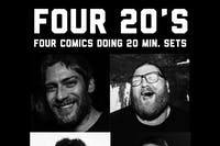 FOUR 20's: Four Comics Doing Twenty Minute Sets