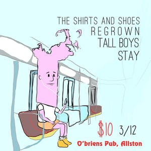 The Shirts and Shoes, Regrown, Tall Boys, Stay