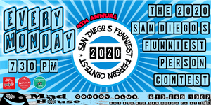 It's the  9th Annual San Diego's Funniest Person Contest 2020 Edition !