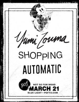 Not So Fun Wknd: YUMI ZOUMA • SHOPPING • AUTOMATIC