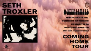Outerlimits: Seth Troxler (Coming Home Tour –Extended Set)