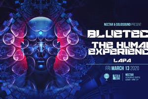 BLUETECH + THE HUMAN EXPERIENCE with Lapa