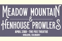 MEADOW MOUNTAIN + HENHOUSE PROWLERS with STEEPLAND STRING BAND