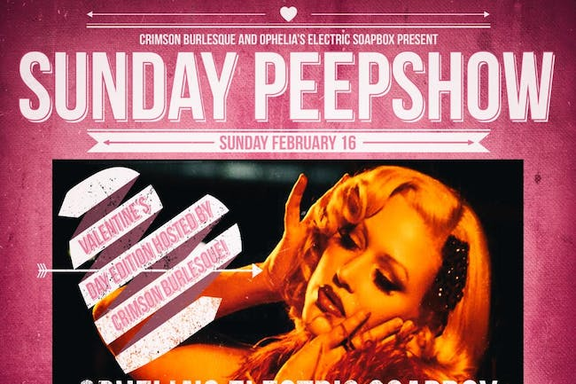 Ophelia's Sunday Peepshow: Valentine's Edition, hosted by Crimson Burlesque