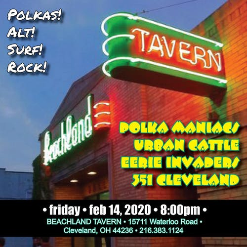 351 Cleveland • Eerie Invaders • Urban Cattle • Polka Maniacs