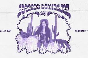SAREENA DOMINGUEZ w/ THE APACHES + SECRET ATTRACTION