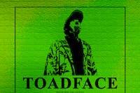 Toadface, Smith, Creighfish, Shakes