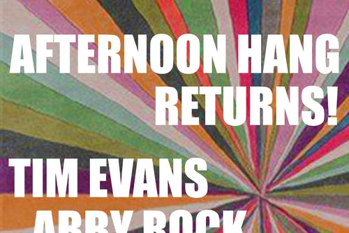 Afternoon Hang: Tim Evans • Abby Rock • Garret Devoe