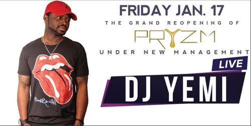 DJ Yemi at Pryzm Club Grand Re-Opening 1/17