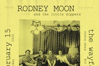 Rodney Moon & The Little Dippers w/ Lil Strokes