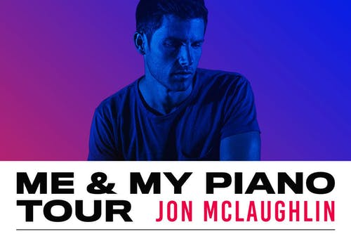 "Jon McLaughlin ""Me and My Piano Tour"""