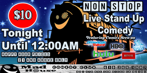 THE NON STOP!! SAN DIEGO'S ONLY LIVE STAND UP COMEDY TILL 12AM SHOW