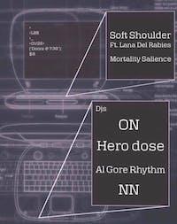 Soft Shoulder (ft. Lana Del Rabies)// Mortality Salience + More