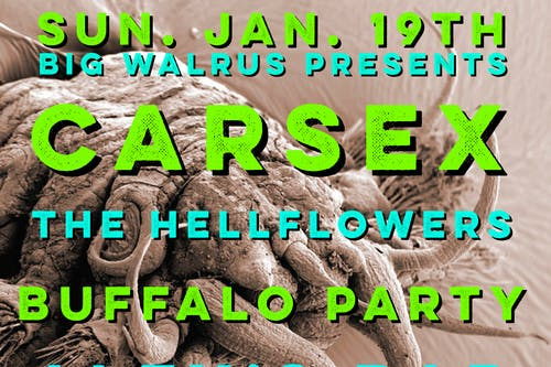 Carsex + The Hellflowers + Buffalo Party
