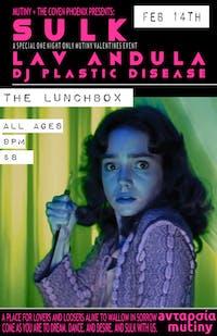 MUTINY + THE COVEN PRESENT: SULK - LAV ANDULA/DJ PLASTIC DISEASE