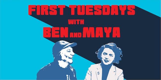 First Tuesdays with Maya & Ben:  Great Debate