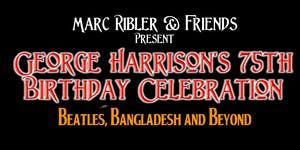 George Harrison's Birthday Bash Beatles, Bangladesh and Beyond