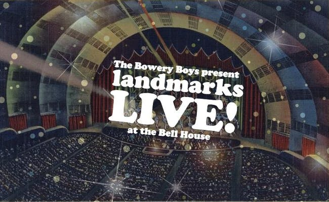 The Bowery Boys: LANDMARKS LIVE!
