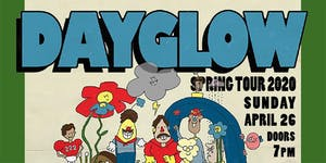 Dayglow Spring ---CANCELED